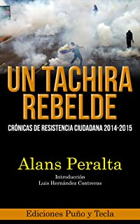 Un Táchira rebelde: crónicas de resistencia ciudadana 2014