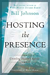 Hosting the Presence: Unveiling Heaven's Agenda Kindle Edition