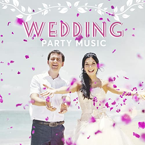 Wedding Party Music by Various artists on Amazon Music - Amazon com