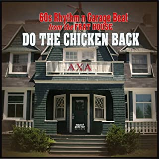 Do the Chicken Back (60s Rhythm N Garage Beat from the Frat House)