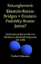 Entanglement: Einstein-Rosen-Bridges = Einstein-Podolsky-Rosen-Joints?: Math tools to discuss the new Maldacena-Susskind-C...