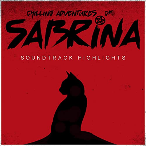 Chilling Adventures Of Sabrina Soundtrack Highlights By
