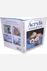 The Complete Acrylic Painting Book Hardcover