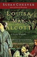 Louisa May Alcott: A Personal Biography (English Edition)