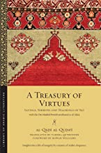A Treasury of Virtues: Sayings, Sermons, and Teachings of 'Ali, with the One Hundred Proverbs attributed to al-Jahiz (Library of Arabic Literature)