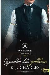 La position d'un gentleman: Le Cercle des Gentlemen, T3 Format Kindle