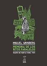 Memoria de los ritos paralelos: diario de Nueva York, 1964 Miguel Grinberg
