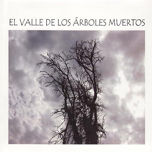 El Valle de los Árboles Muertos (Poema Sinfónico para Guitarra y ...