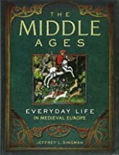 The Middle Ages: Everyday Life in Medieval Europe