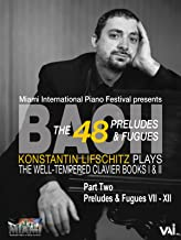 Bach, The 48 Preludes & Fugues, Konstantin Lifschitz plays The Well-Tempered Clavier, Books I & II, Part Two