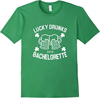 Lucky Drunks 2018 St Pattys Day Bachelorette Party T Shirt
