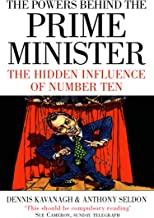 The Powers Behind the Prime Minister: The Hidden Influence of Number Ten (Text Only) (English Edition)