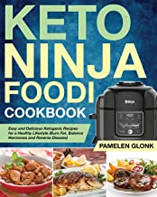 Keto Ninja Foodi Pressure Cooker Cookbook: Easy and Delicious Ketogenic Recipes for a Healthy Lifestyle (Burn Fat, Balance...