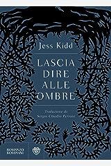 Lascia dire alle ombre (Italian Edition) Format Kindle
