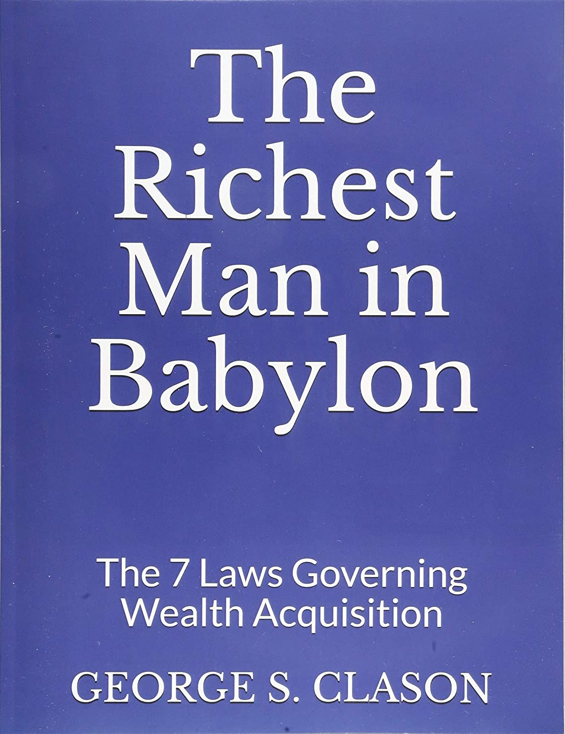 反対にカルシウム締め切りThe Richest Man in Babylon: The 7 Laws Governing Wealth Acquisition
