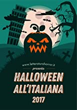 Halloween al''Italiana 2017 (Halloween all'Italiana Vol. 5) (Italian Edition)