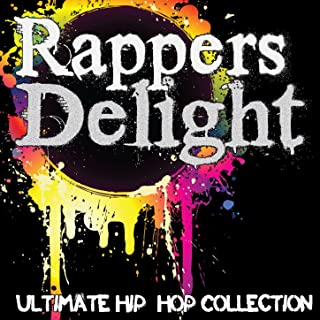 Rapper's Delight: Ultimate Hip-Hop Collection