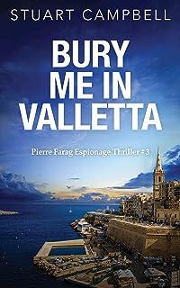 Bury me in Valletta (Pierre Farag Espionage Thriller Book 3)