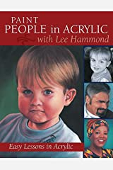 Paint People in Acrylic with Lee Hammond: Easy Lessons in Acrylic Kindle Edition