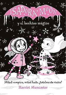 Isadora Moon y el hechizo mágico / Isadora Moon Makes Winter Magic (Spanish Edition)