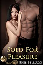 Sold For Pleasure (Masters of Bondage and Depravity Vol. 1)