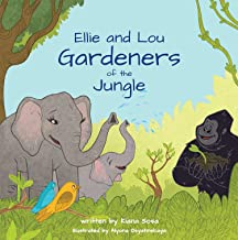 Ellie and Lou: Gardeners of the Jungle