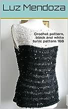 Crochet pattern, black and white tunic pattern 168