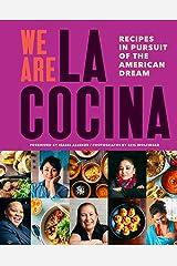 We Are La Cocina: Recipes in Pursuit of the American Dream Kindle Edition