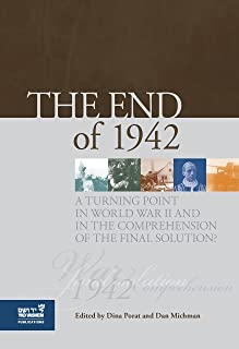 The End of 1942: A Turning Point in World War II and in the Comprehension of the Final Solution?