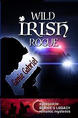 Wild Irish Rogue (Bernie's Legacy Romantic Mysteries Book 0) Kindle Edition
