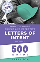How to Write Simple and Effective Letters of Intent in Just 500 Words (English Edition)