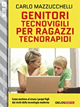 Genitori tecnovigili per ragazzi tecnorapidi (TechnoVisions)