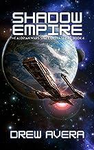 SHADOW EMPIRE: THE ALORIAN WARS SPACE OPERA SERIES (English Edition)