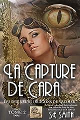 La capture de Cara (Les Seigneurs Dragons de Valdier t. 2) Format Kindle