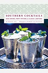 Southern Cocktails: Dixie Drinks, Party Potions, and Classic Libations Kindle Edition
