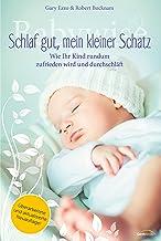 Babywise - Schlaf gut, mein kleiner Schatz: Wie Ihr Kind rundum zufrieden wird und endlich durchschläft. (German Edition)