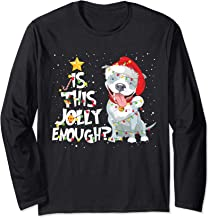 Is This Jolly Enough Funny Pitbull Dog Lovers Christmas Long Sleeve T-Shirt