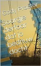 Soargje derfoar dat jo bedriuw docht (Frisian Edition)