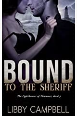 Bound To The Sheriff: The Lighthouses of Devmaer, Book 3 Kindle Edition