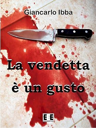 La vendetta è un gusto (Adrenalina Vol. 2)