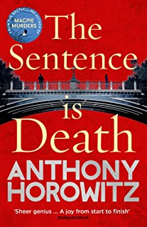 The Sentence is Death: A mind-bending murder mystery from the bestselling author of THE WORD IS MURDER (Detective Daniel Hawthorne 2) (English Edition)