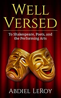 Well Versed: To Shakespeare, Poets, and the Performing Arts