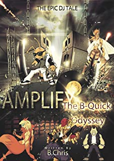 Amplify: The B-Quick Odyssey (Amplify Series Book 1)