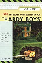 The Secret of the Soldier's Gold (The Hardy Boys Book 182)