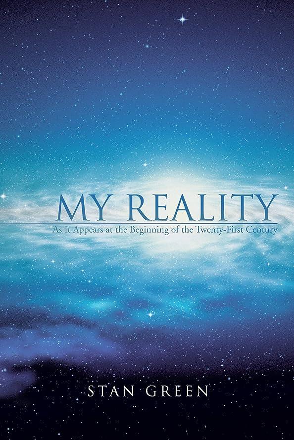 服予想する祝うMy Reality: As It Appears at the Beginning of the Twenty-First Century (English Edition)
