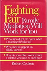 Fighting Fair: Family Mediation Will Work for You Hardcover