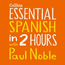 Essential Spanish in 2 Hours with Paul Noble