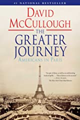 The Greater Journey: Americans in Paris Kindle Edition