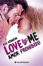 Amor prohibido (Love Me nº 1)