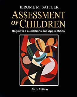 ASSESSMENT OF CHILDREN: COGNITIVE FOUNDATIONS AND APPLICATIONS 6TH ED,+ RESOURCE GUIDE, REV 6th Ed, 2020